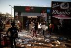 南非发生哄抢外国人商店事件 多家商铺遭到洗劫